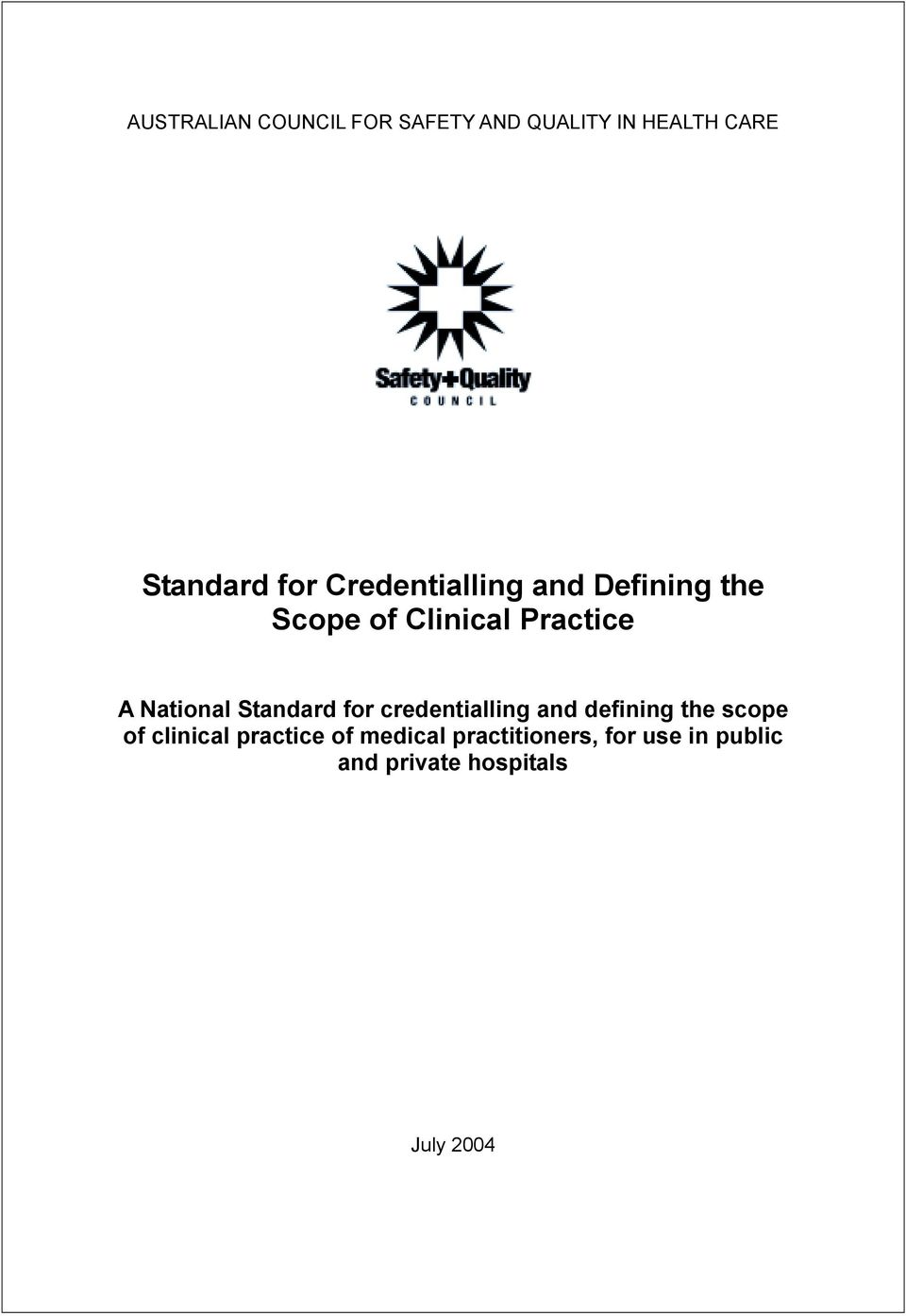 Standard for credentialling and defining the scope of clinical practice