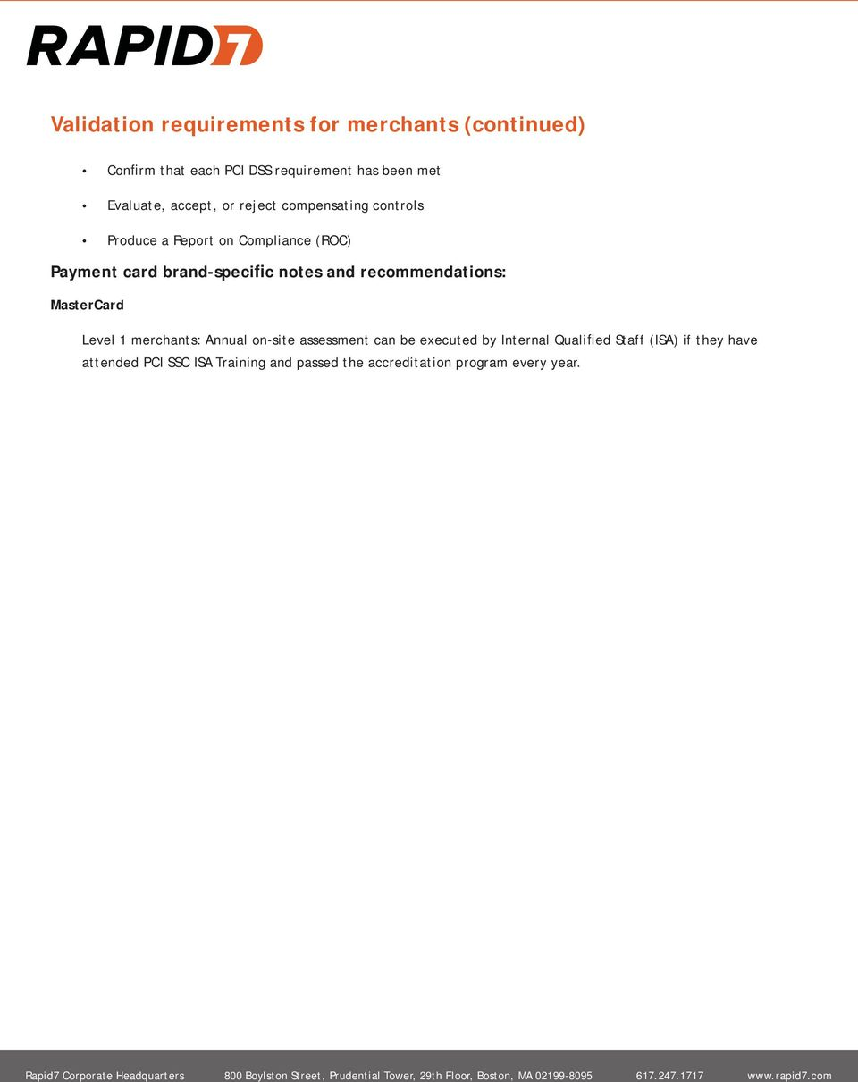 brand-specific notes and recommendations: MasterCard Level 1 merchants: Annual on-site assessment can be