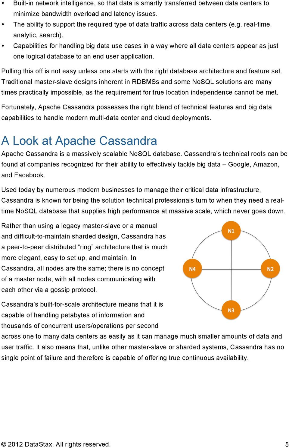 Capabilities for handling big data use cases in a way where all data centers  appear as