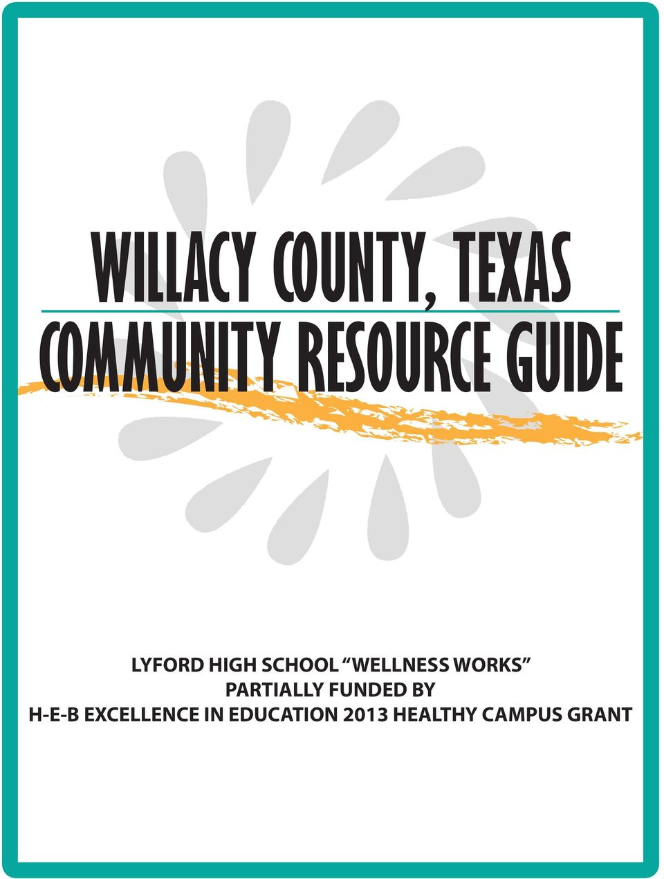 WILLACY COUNTY, TEXAS COMMUNITY RESOURCE GUIDE - PDF