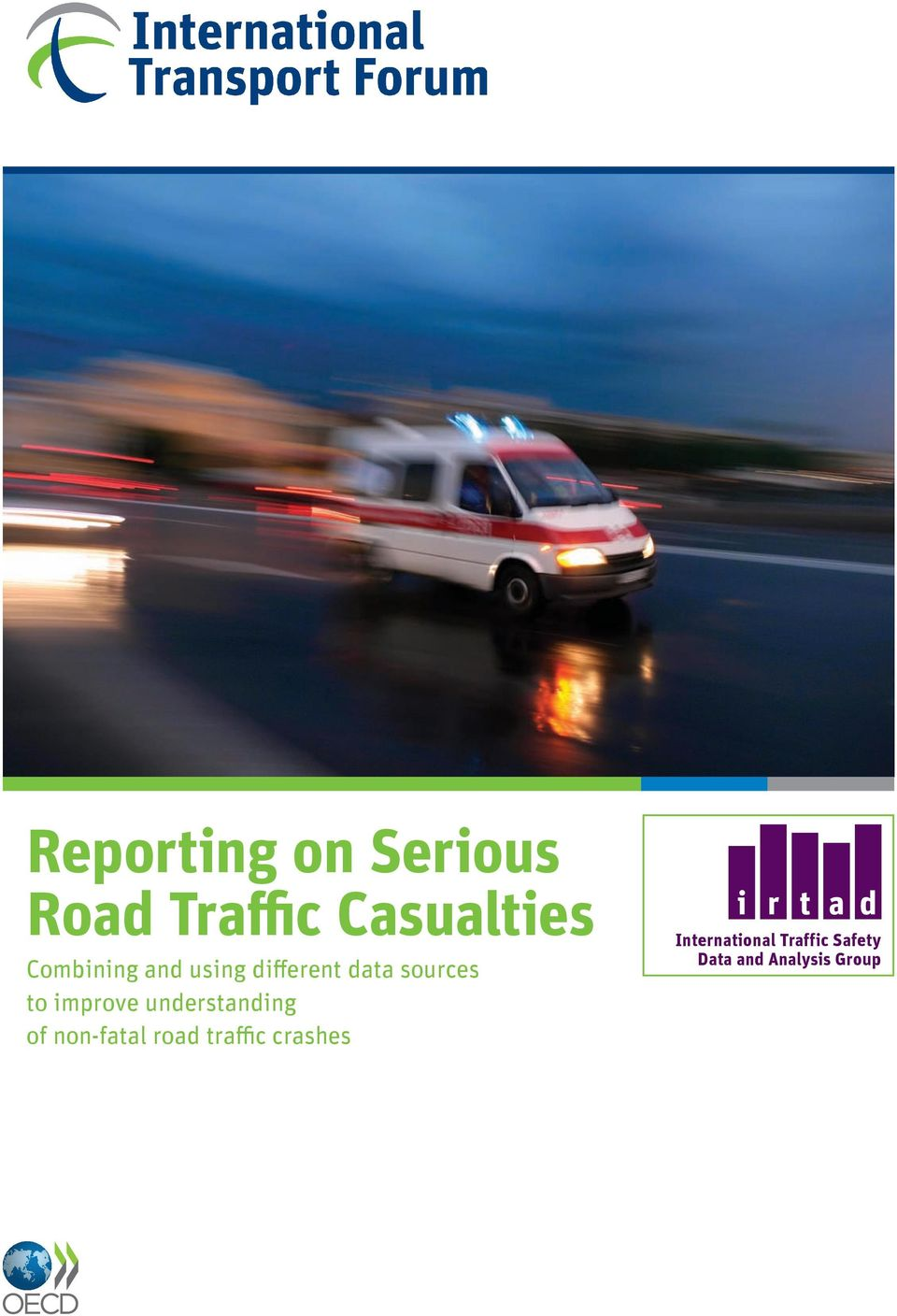 improve understanding of non-fatal road traffic