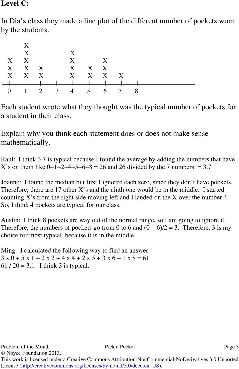 Explain why you think each statement does or does not make sense mathematically. Raul: I think 3.