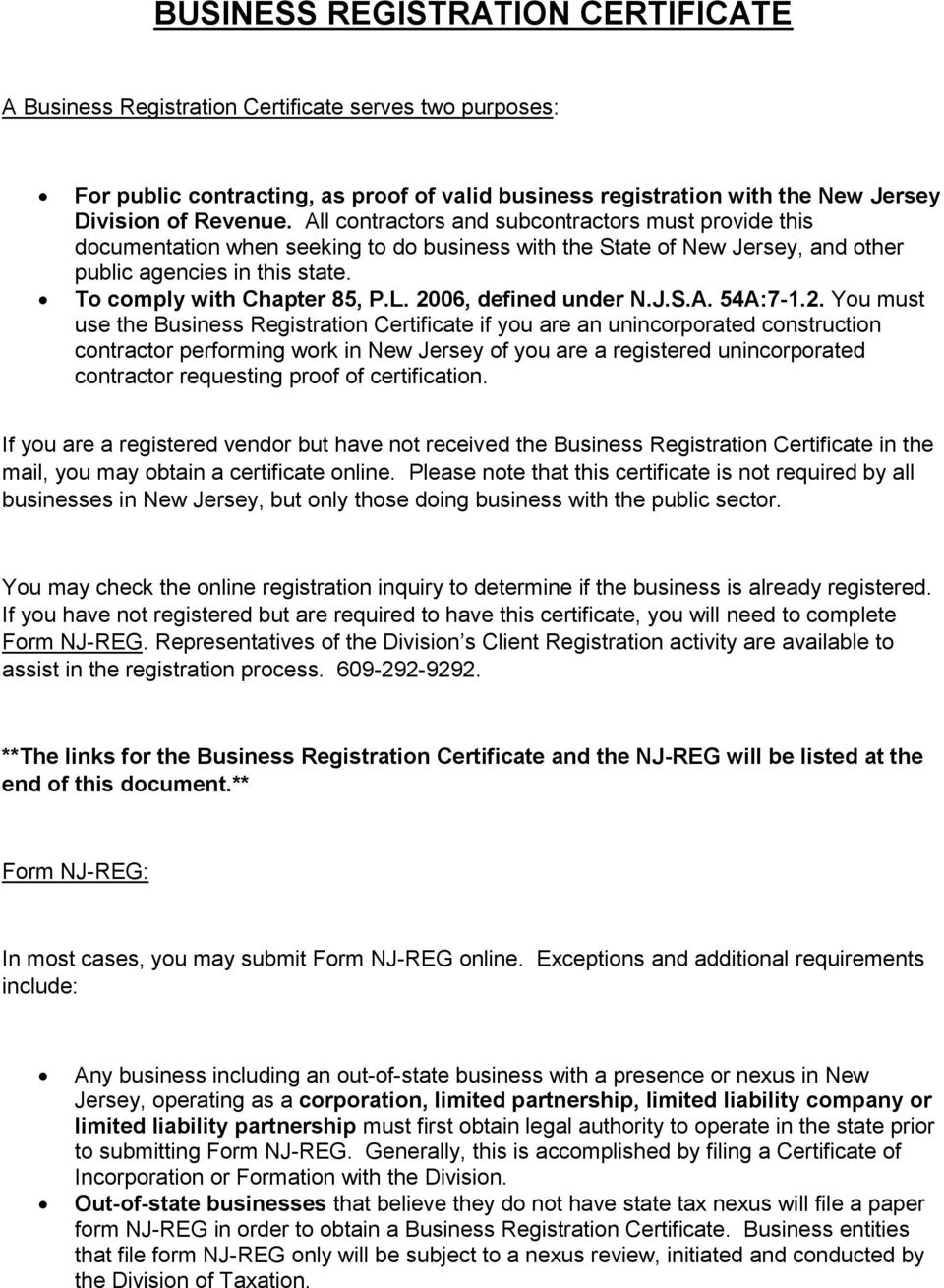 2006, defined under N.J.S.A. 54A:7-1.2. You must use the Business Registration Certificate if you are an unincorporated construction contractor performing work in New Jersey of you are a registered