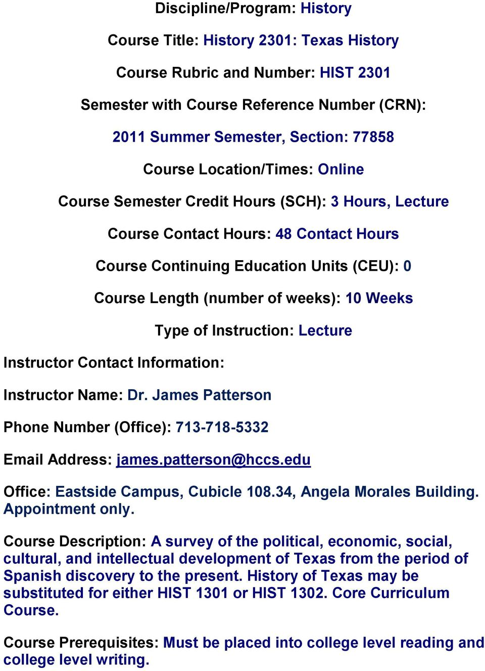 Instructor Contact Information: Type of Instruction: Lecture Instructor  Name: Dr. James Patterson