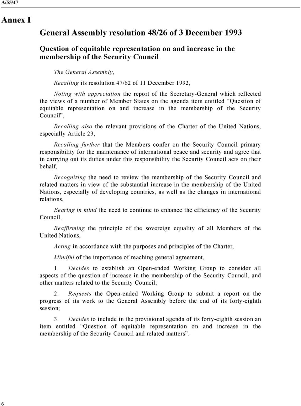 equitable representation on and increase in the membership of the Security Council, Recalling also the relevant provisions of the Charter of the United Nations, especially Article 23, Recalling