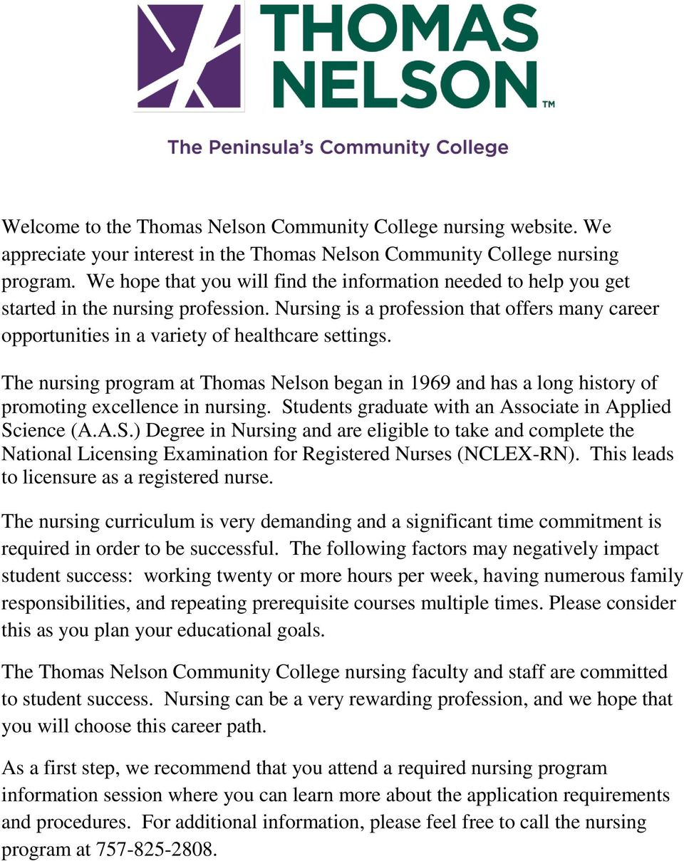 The nursing program at Thomas Nelson began in 1969 and has a long history of promoting excellence in nursing. St