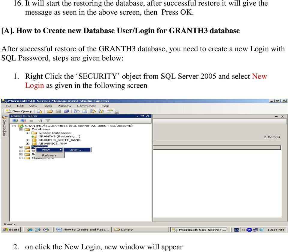 How to Create new Database User/Login for GRANTH3 database After successful restore of the GRANTH3 database, you need to