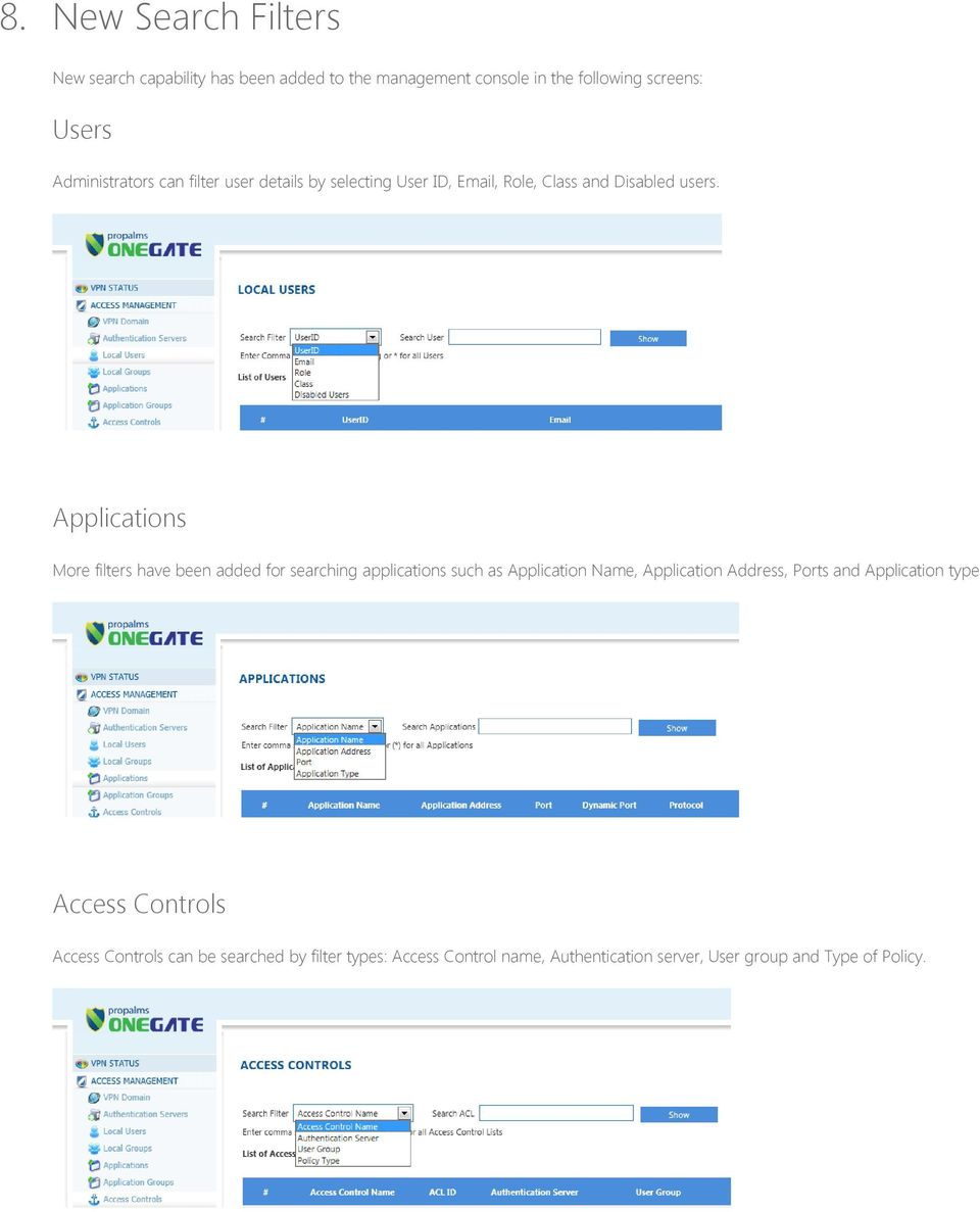 Applications More filters have been added for searching applications such as Application Name, Application Address, Ports