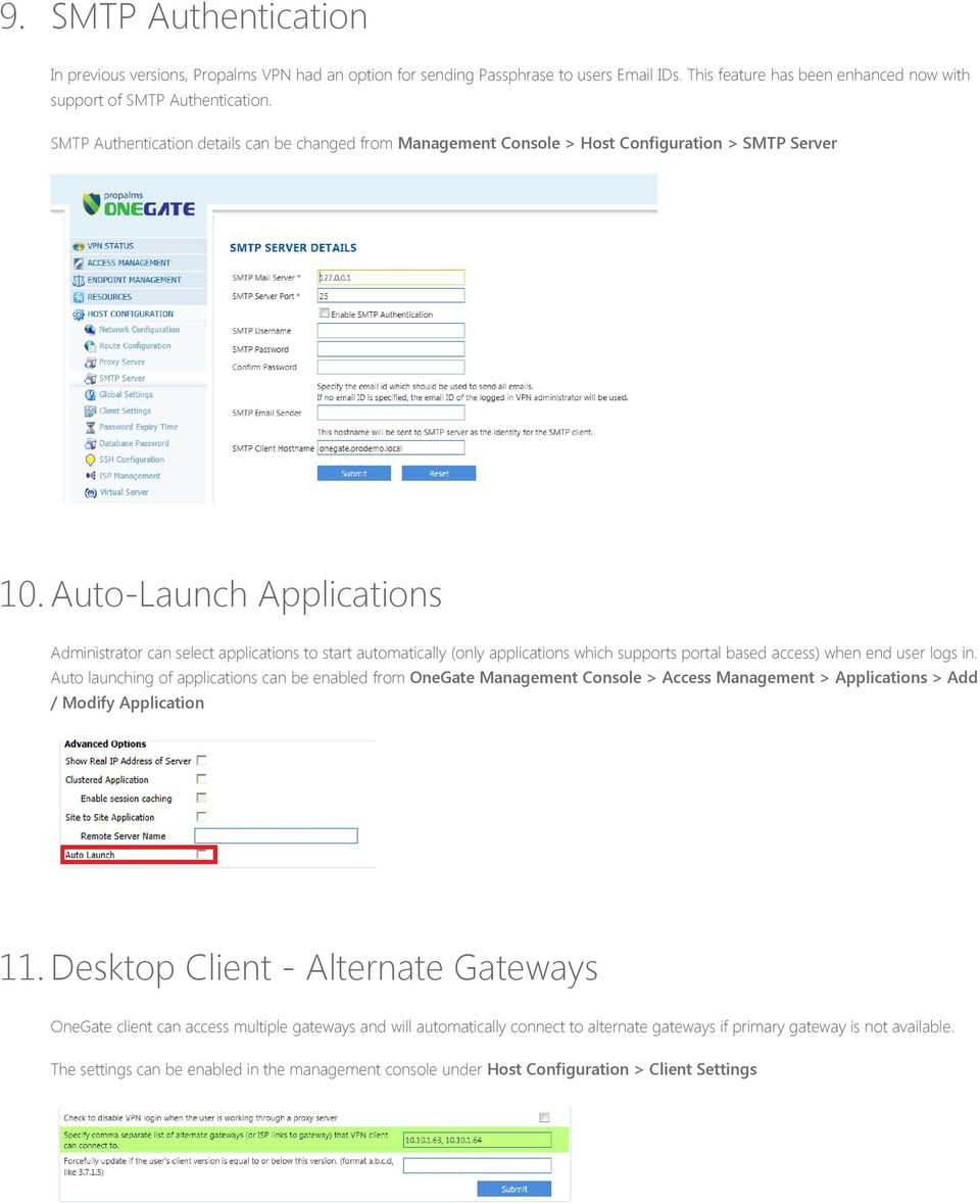 Auto-Launch Applications Administrator can select applications to start automatically (only applications which supports portal based access) when end user logs in.