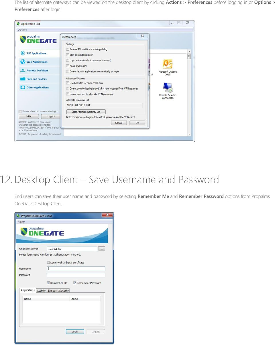 Desktop Client Save Username and Password End users can save their user name and