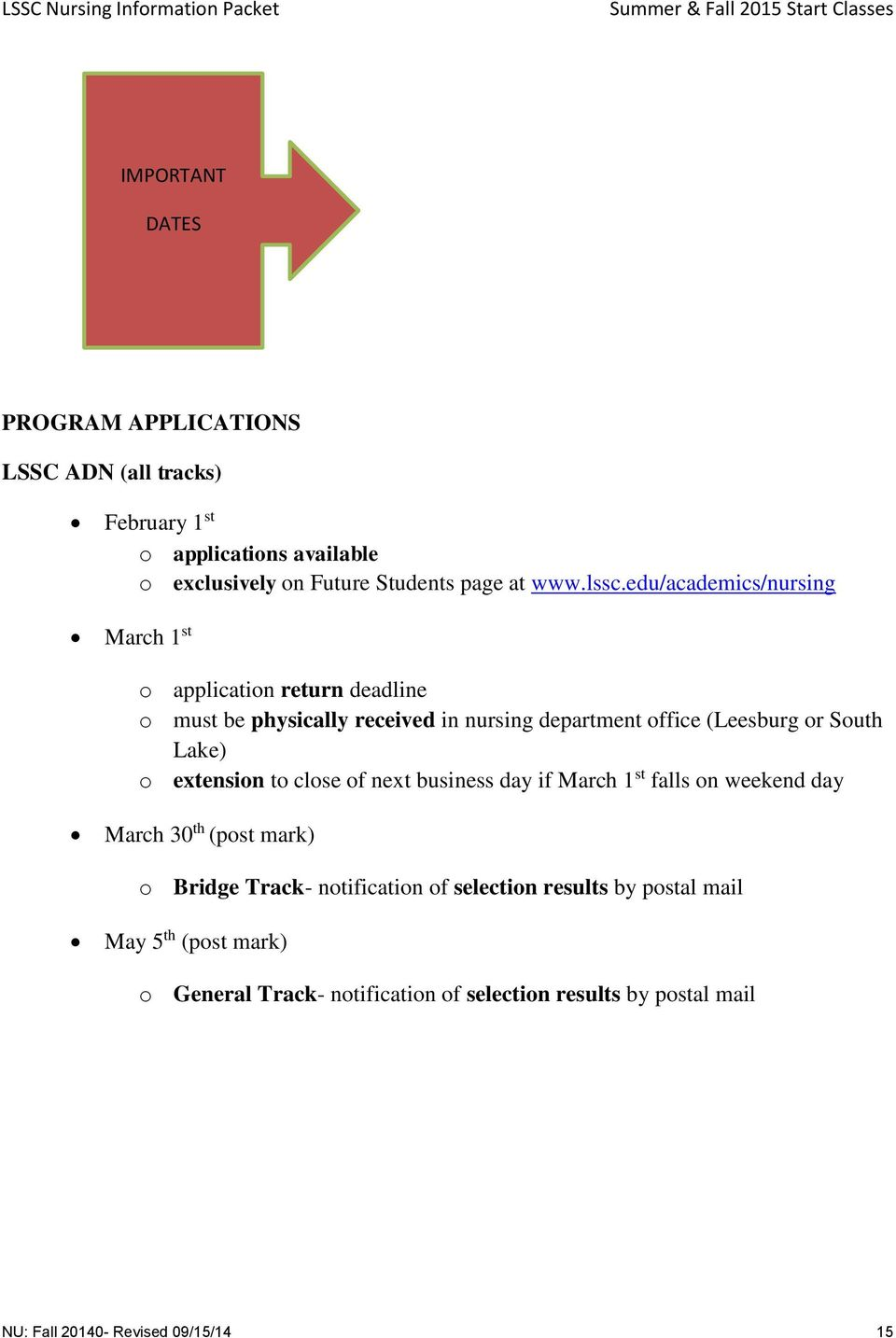 Lake) o extension to close of next business day if March 1 st falls on weekend day March 30 th (post mark) o Bridge Track- notification of