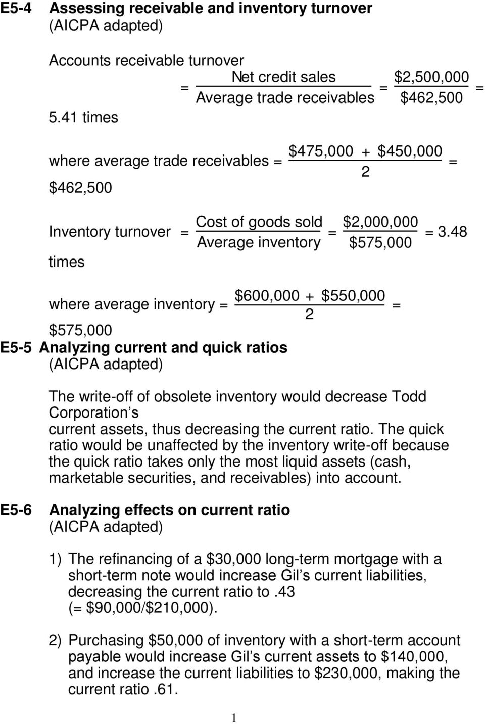 48 $600,000 + $550,000 where average inventory = 2 $575,000 E5-5 Analyzing current and quick ratios (AICPA adapted) = The write-off of obsolete inventory would decrease Todd Corporation s current