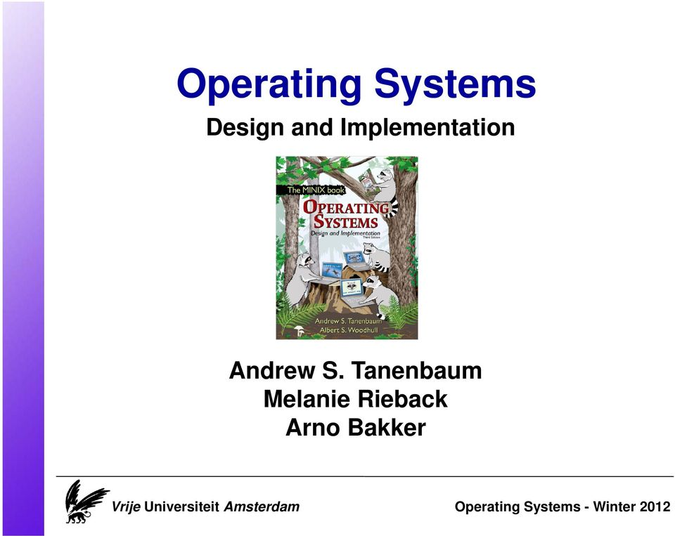 Operating Systems Design And Implementation Andrew S Tanenbaum Melanie Rieback Arno Bakker Vrije Universiteit Amsterdam Pdf Free Download