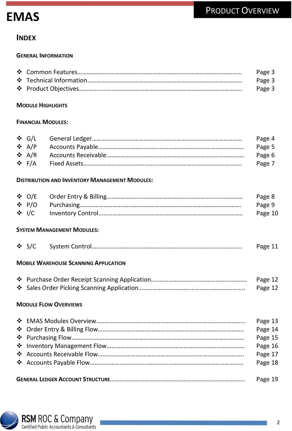 . Page 7 DISTRIBUTION AND INVENTORY MANAGEMENT MODULES: O/E Order Entry & Billing Page 8 P/O Purchasing. Page 9 I/C Inventory Control.