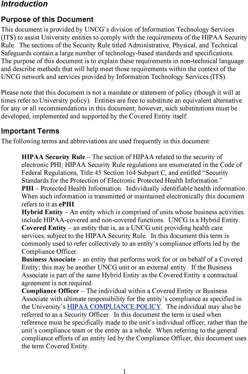 The purpose of this document is to explain these requirements in non-technical language and describe methods that will help meet those requirements within the context of the UNCG network and services