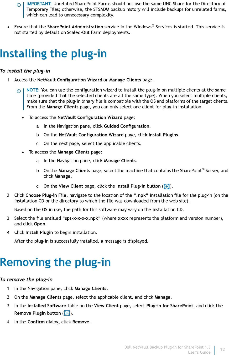 Installing the plug-in To install the plug-in 1 Access the NetVault Configuration Wizard or Manage Clients page.