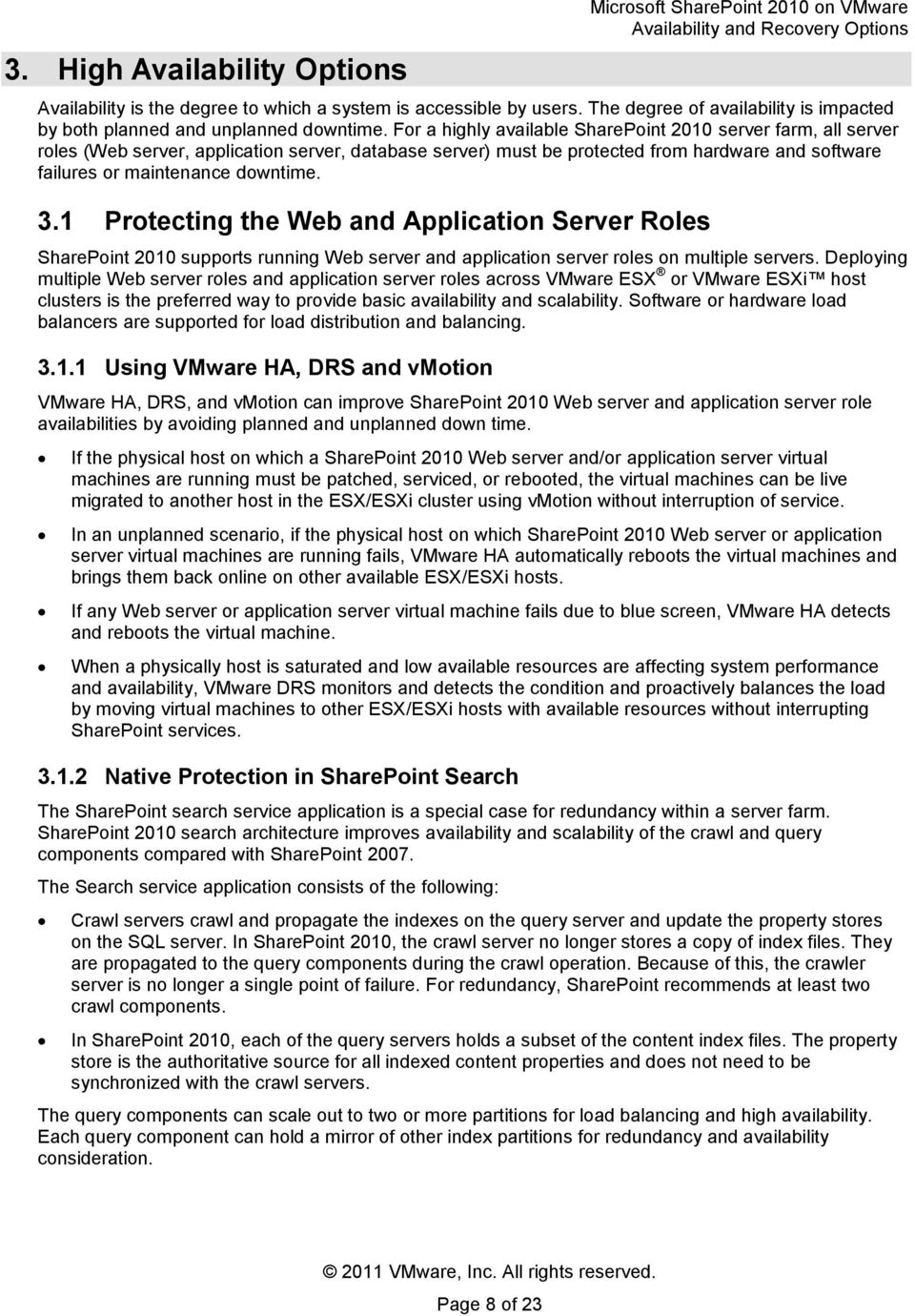 1 Protecting the Web and Application Server Roles SharePoint 2010 supports running Web server and application server roles on multiple servers.