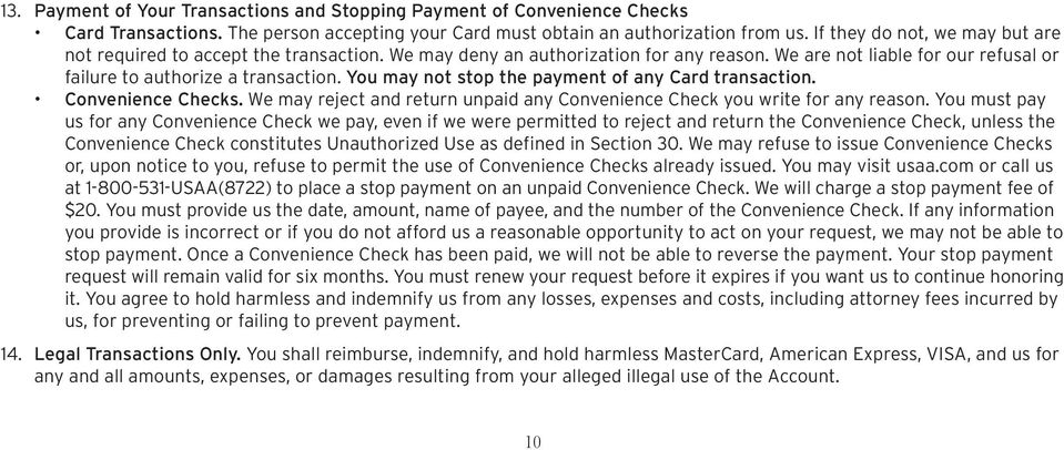 You may not stop the payment of any Card transaction. Convenience Checks. We may reject and return unpaid any Convenience Check you write for any reason.