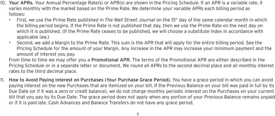period begins. If the Prime Rate is not published that day, then we use the Prime Rate on the next day on which it is published.