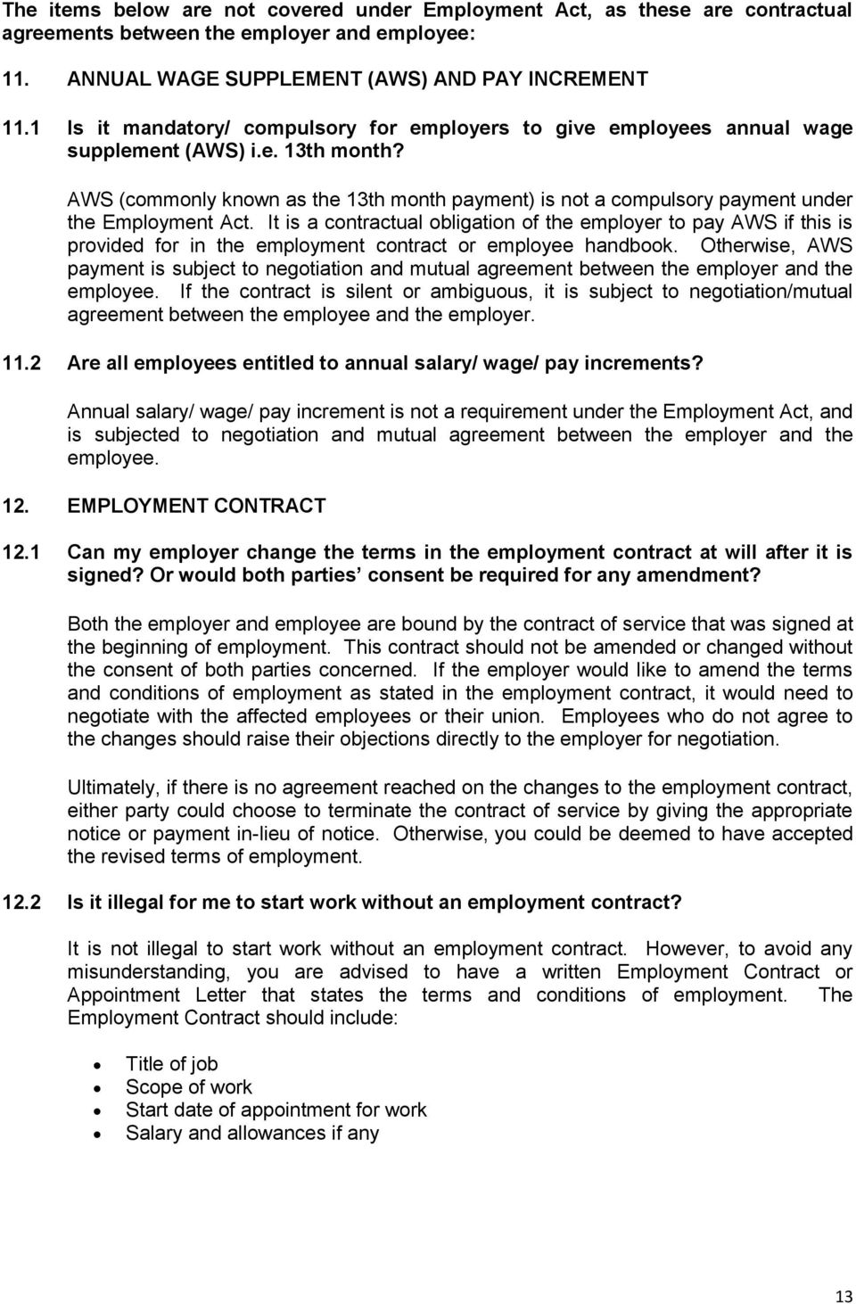 AWS (commonly known as the 13th month payment) is not a compulsory payment under the Employment Act.