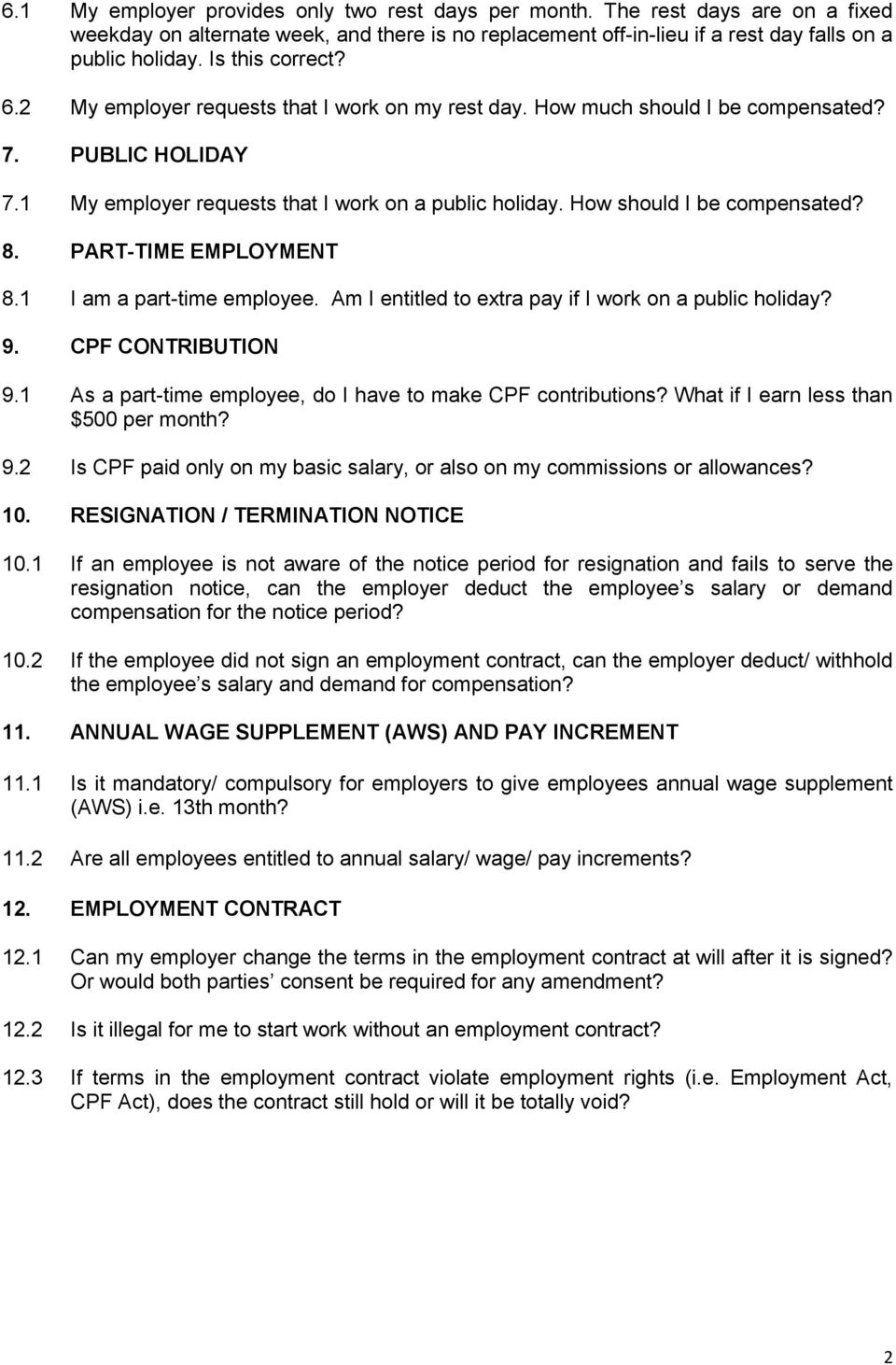 How should I be compensated? 8. PART-TIME EMPLOYMENT 8.1 I am a part-time employee. Am I entitled to extra pay if I work on a public holiday? 9. CPF CONTRIBUTION 9.