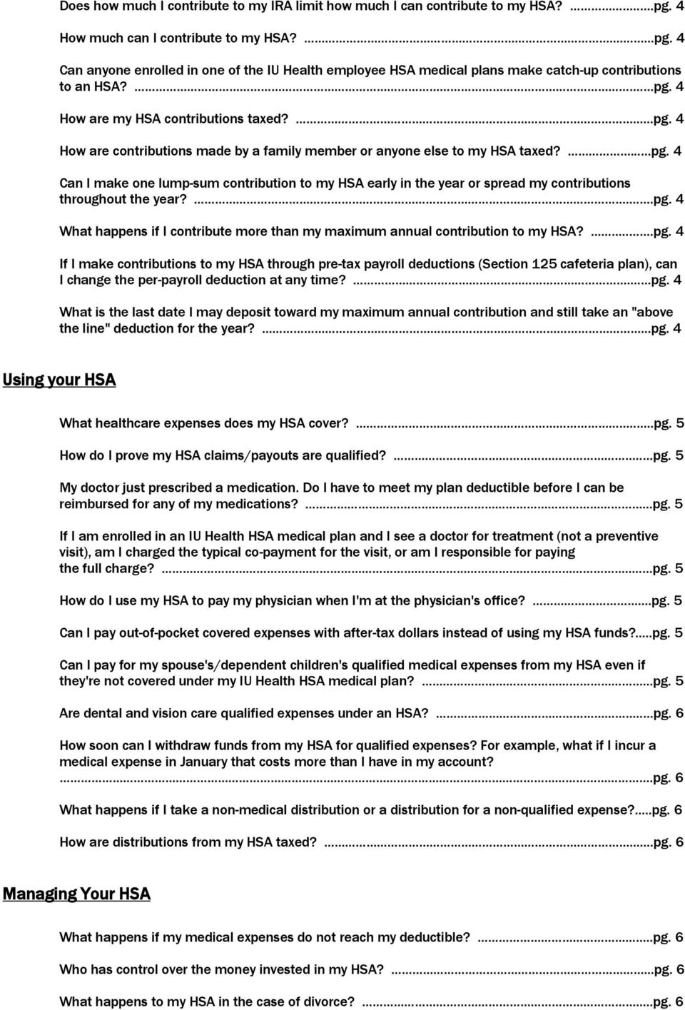 ..pg. 4 What happens if I contribute more than my maximum annual contribution to my HSA?...pg. 4 If I make contributions to my HSA through pre-tax payroll deductions (Section 125 cafeteria plan), can I change the per-payroll deduction at any time?