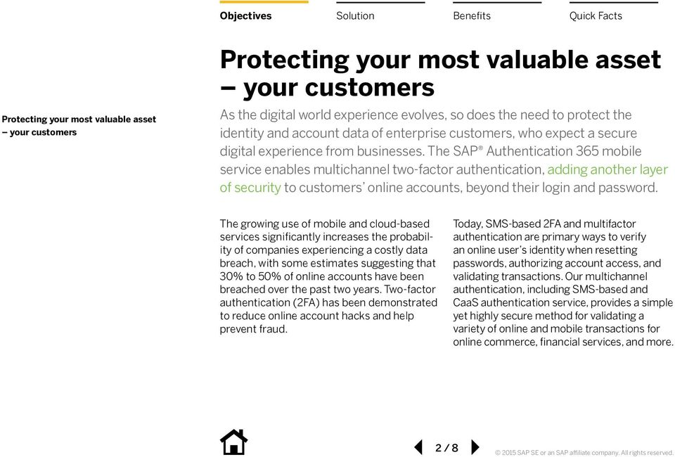 The SAP Authentication 365 mobile service enables multichannel two-factor authentication, adding another layer of security to customers online accounts, beyond their login and password.