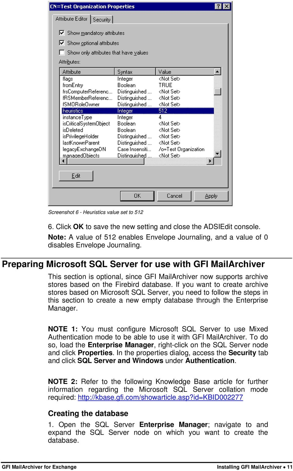 Preparing Microsoft SQL Server for use with GFI MailArchiver This section is optional, since GFI MailArchiver now supports archive stores based on the Firebird database.