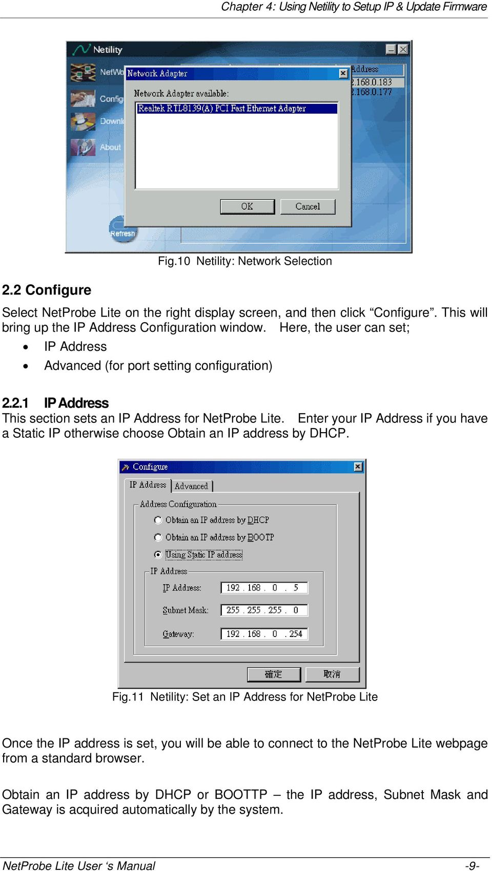 Enter your IP Address if you have a Static IP otherwise choose Obtain an IP address by DHCP. Fig.