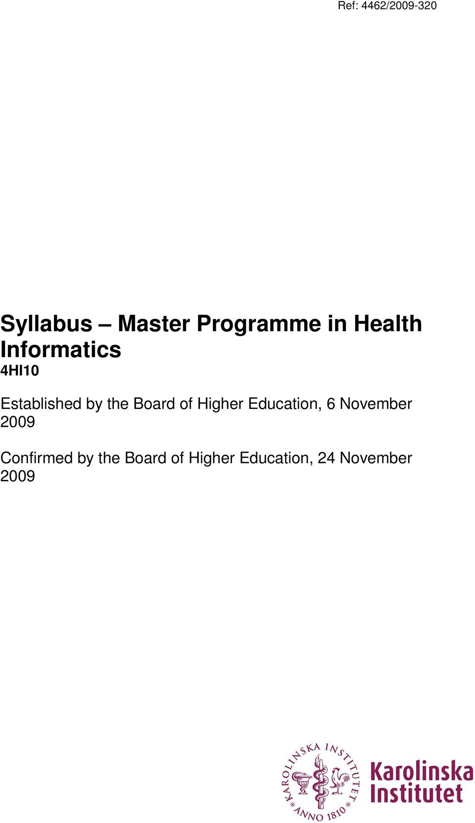 of Higher Education, 6 November 2009