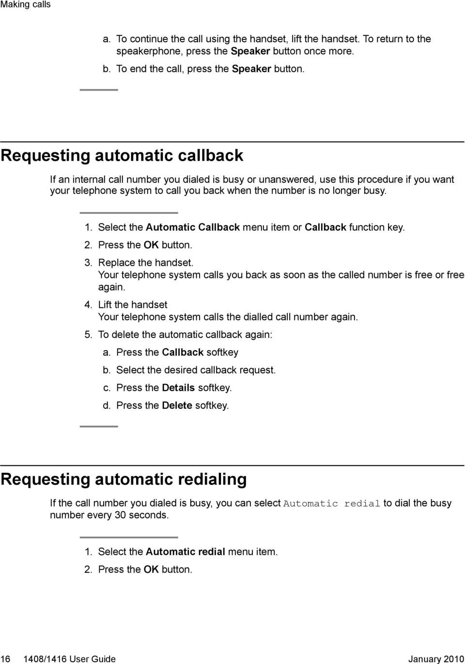 Select the Automatic Callback menu item or Callback function key. 2. Press the OK button. 3. Replace the handset.