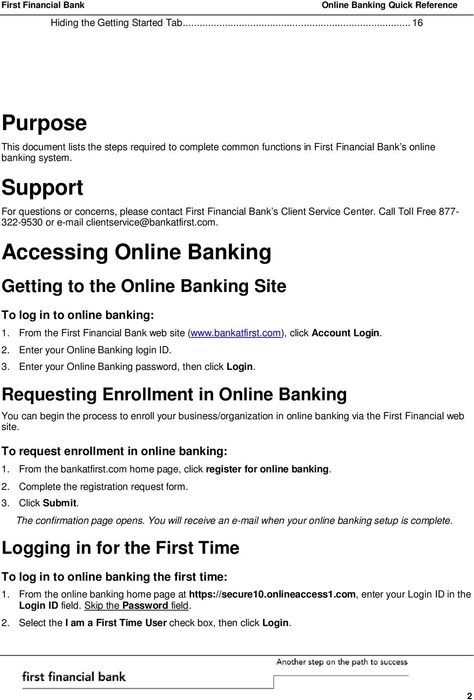 Accessing Online Banking Getting to the Online Banking Site To log in to online banking: 1. From the First Financial Bank web site (www.bankatfirst.com), click Account Login. 2.