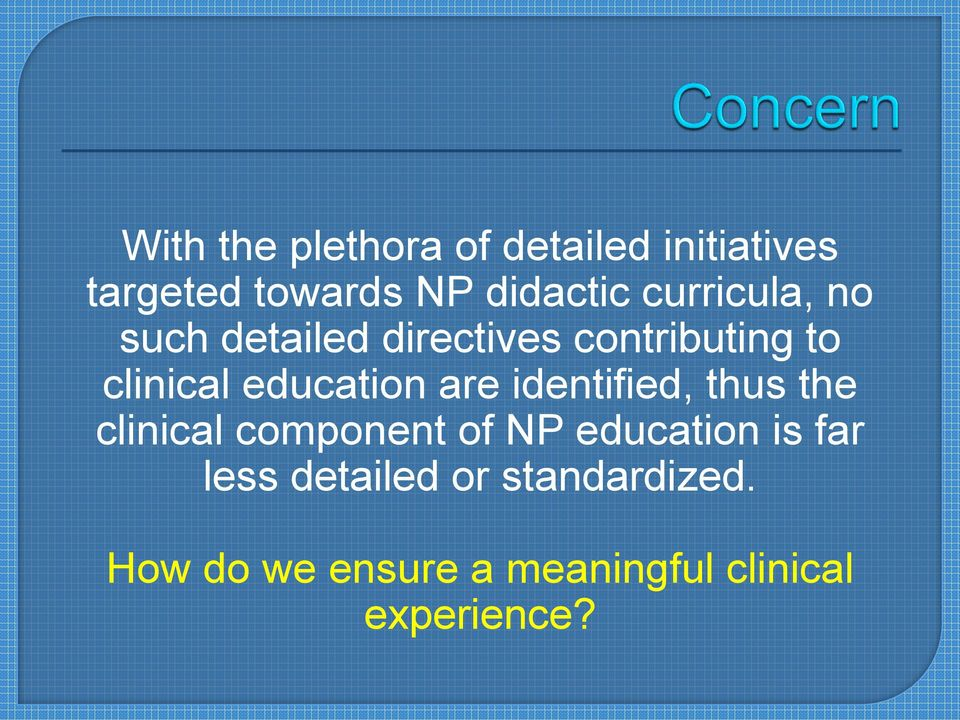 are identified, thus the clinical component of NP education is far less