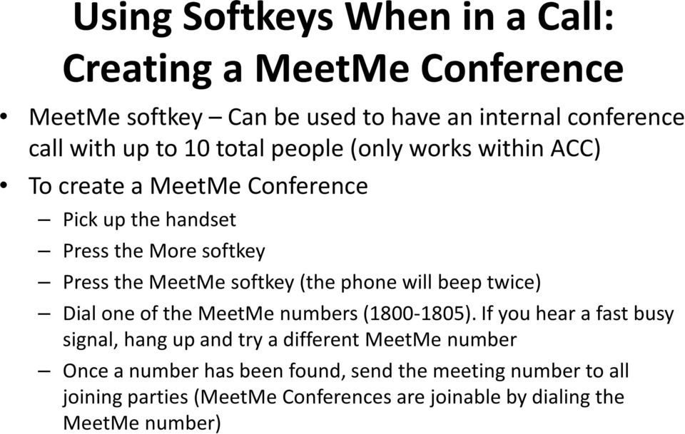 phone will beep twice) Dial one of the MeetMe numbers (1800-1805).
