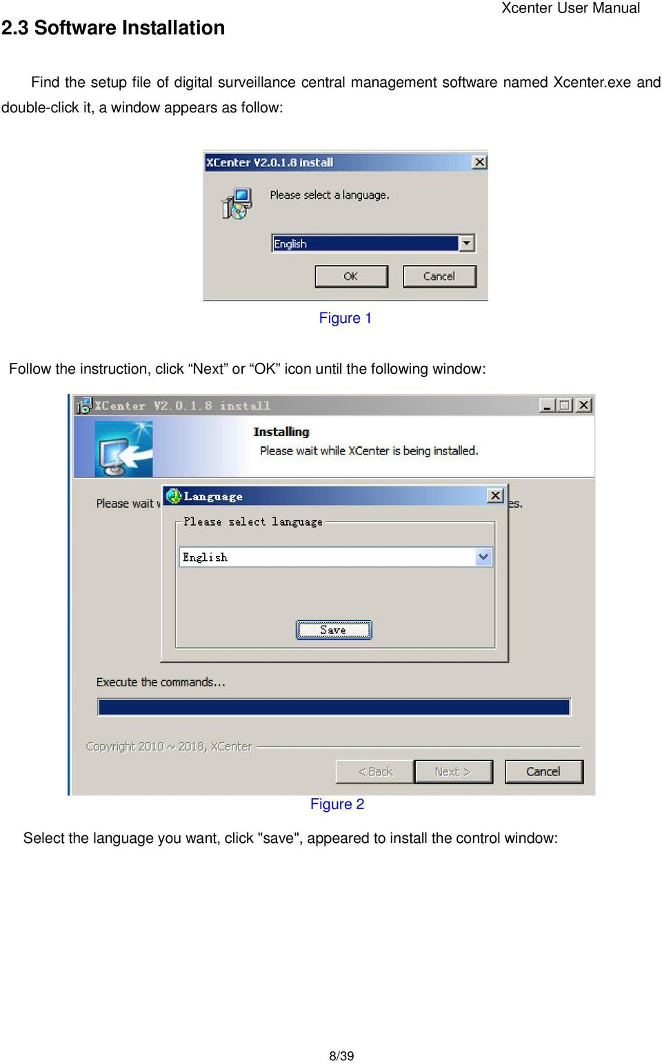 exe and double-click it, a window appears as follow: Figure 1 Follow the instruction, click