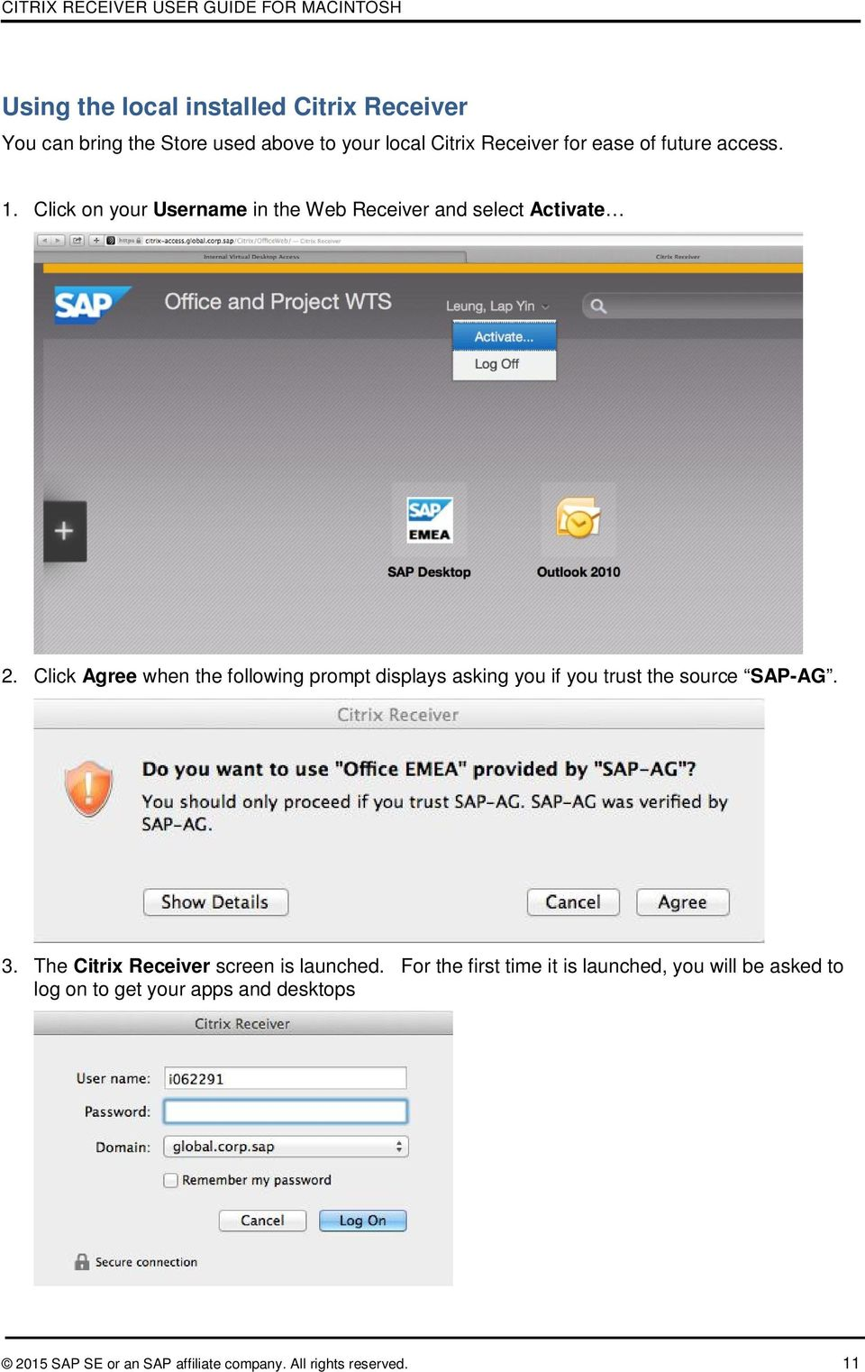 Click Agree when the following prompt displays asking you if you trust the source SAP-AG. 3.