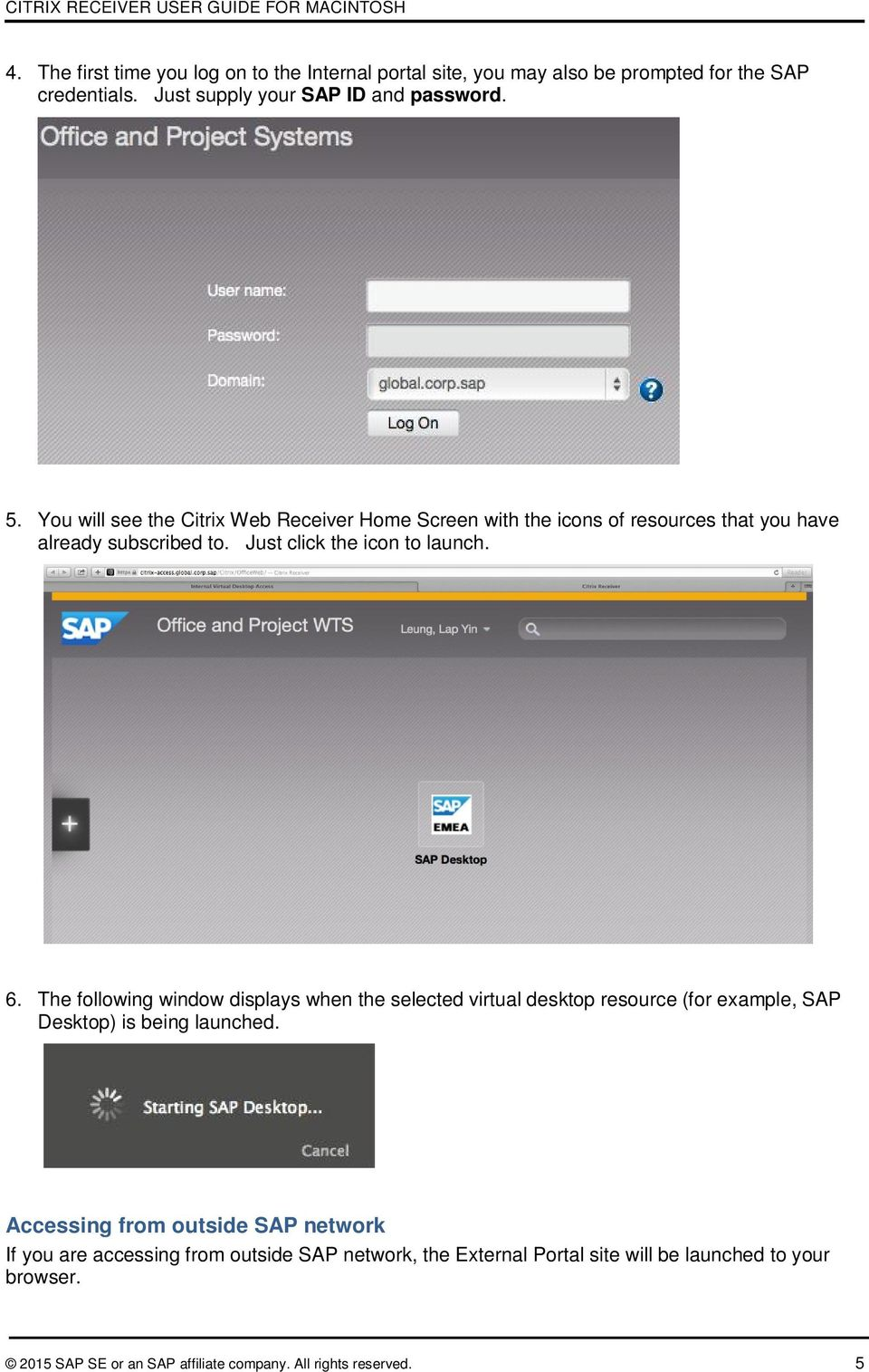 The following window displays when the selected virtual desktop resource (for example, SAP Desktop) is being launched.