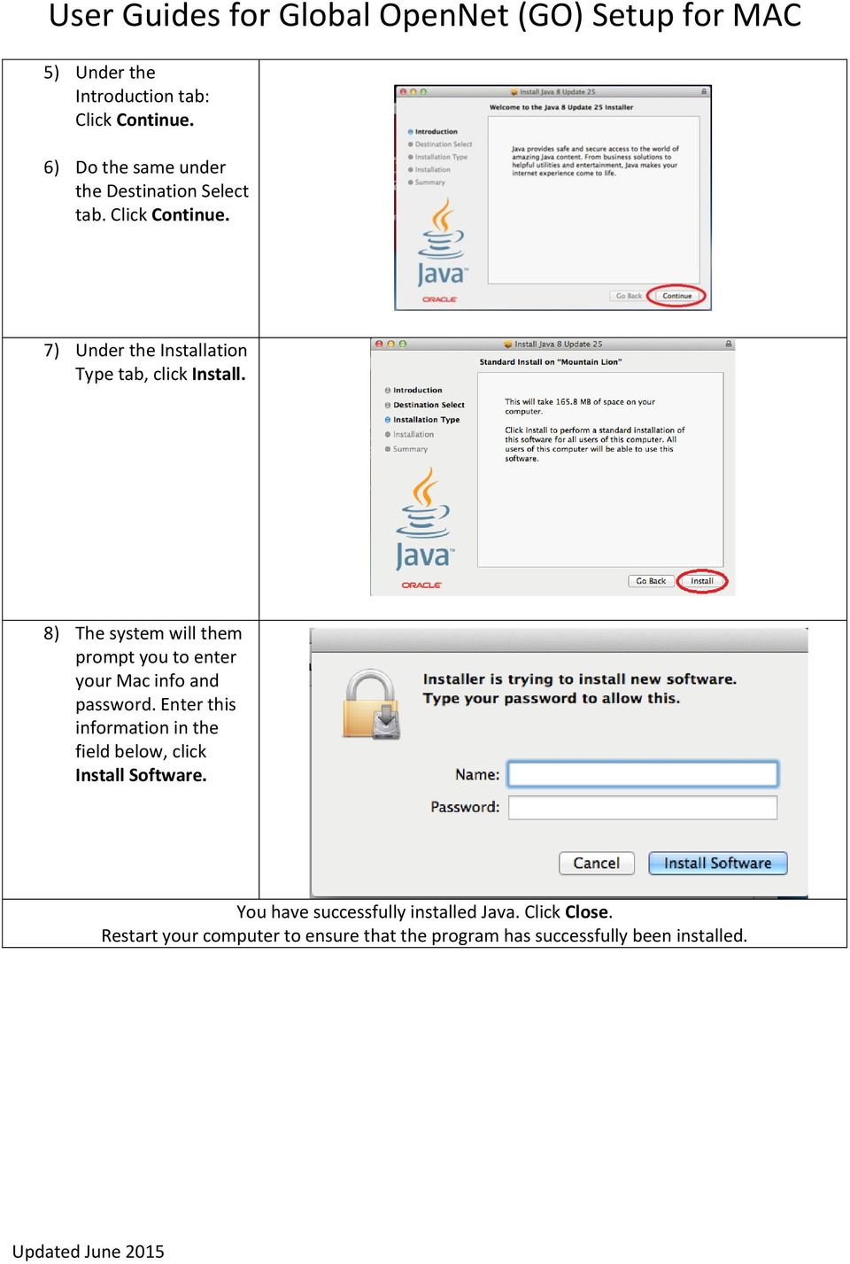 8) The system will them prompt you to enter your Mac info and password.