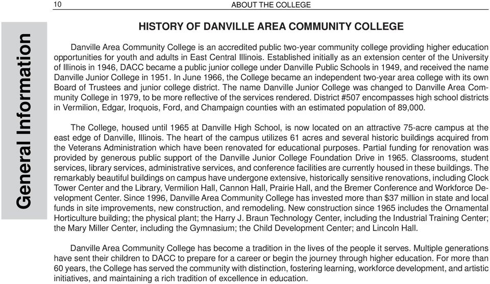 Established Initially As An Extension Center Of The University Of Illinois  In 1946, DACC Became