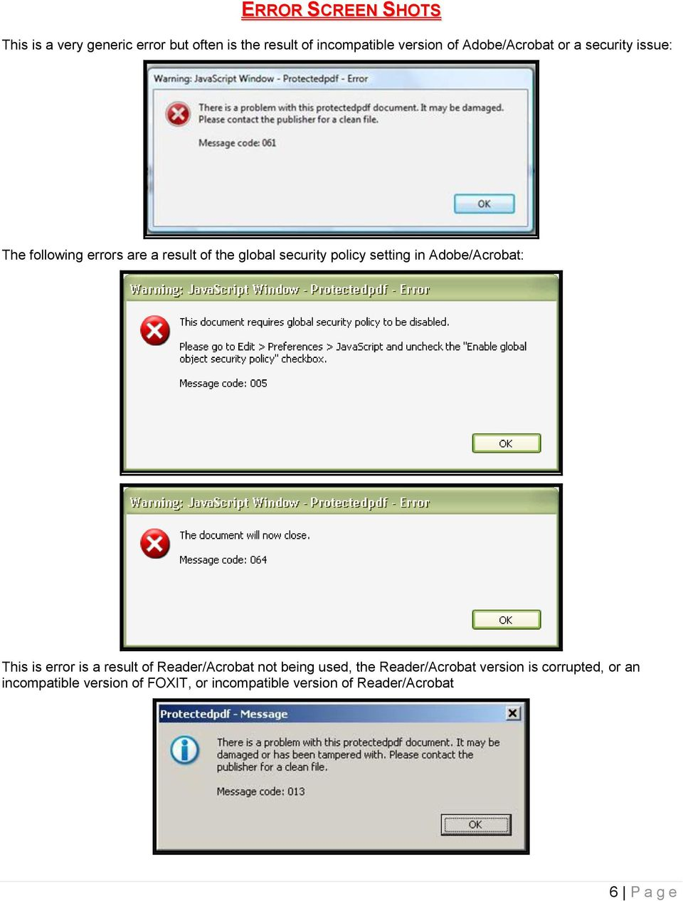 setting in Adobe/Acrobat: This is error is a result of Reader/Acrobat not being used, the