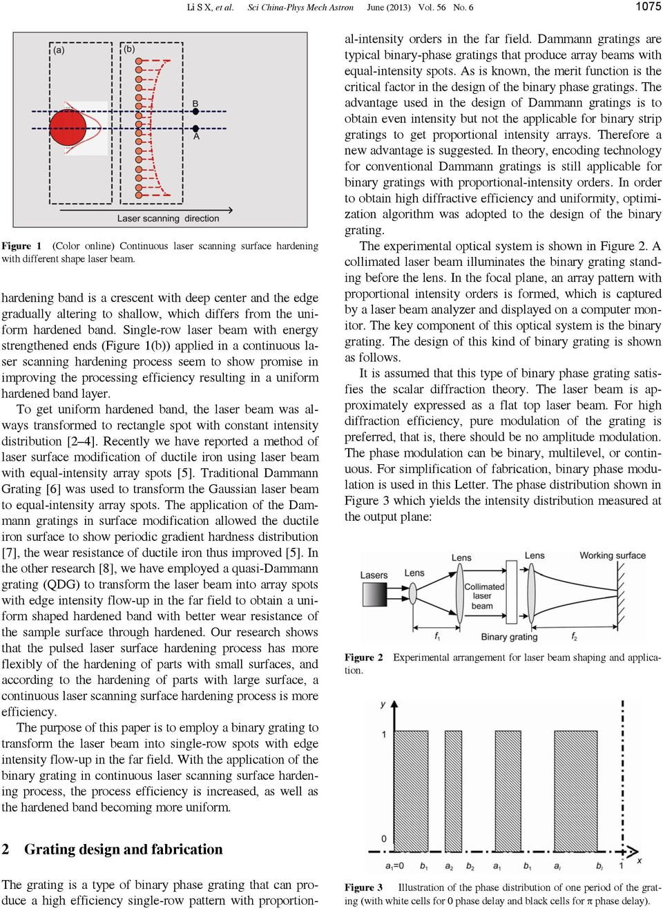 Single-row laser beam with energy strengthened ends (Figure (b)) applied in a continuous laser scanning hardening process seem to show promise in improving the processing efficiency resulting in a