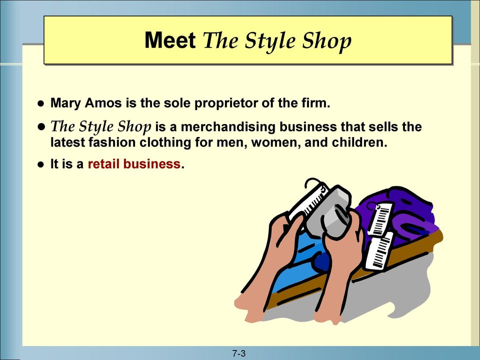 The Style Shop is a merchandising business that