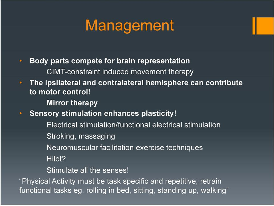 Electrical stimulation/functional electrical stimulation Stroking, massaging Neuromuscular facilitation exercise techniques Hilot?