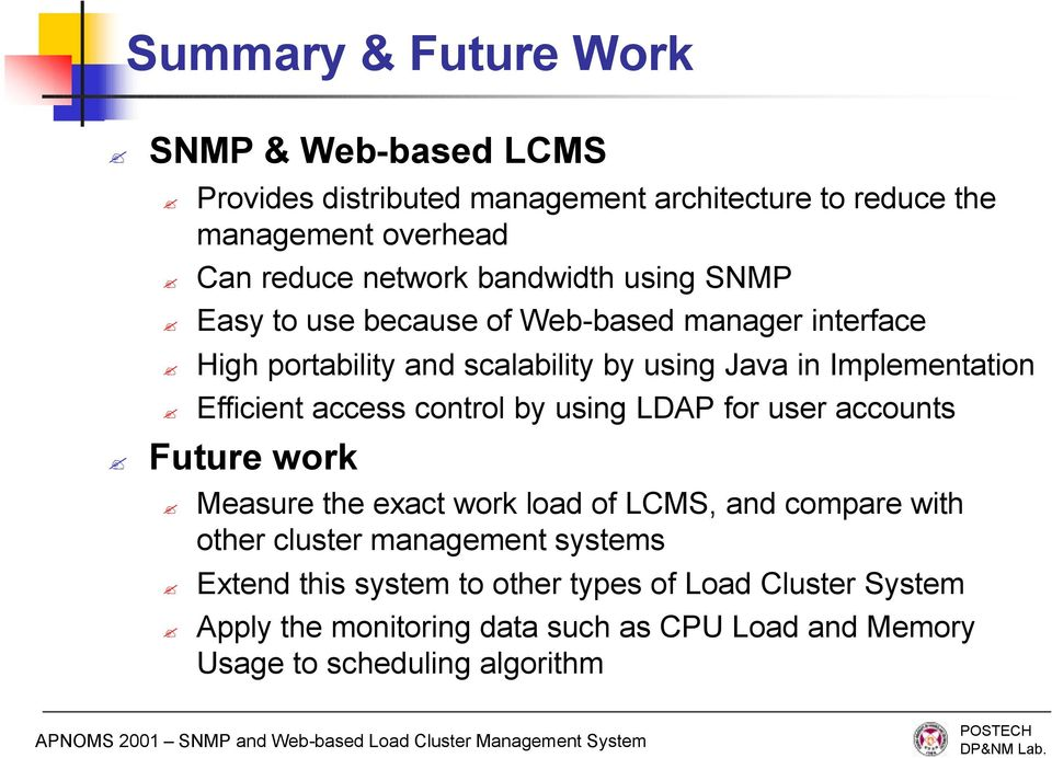 access control by using LDAP for user accounts Future work Measure the exact work load of LCMS, and compare with other cluster management