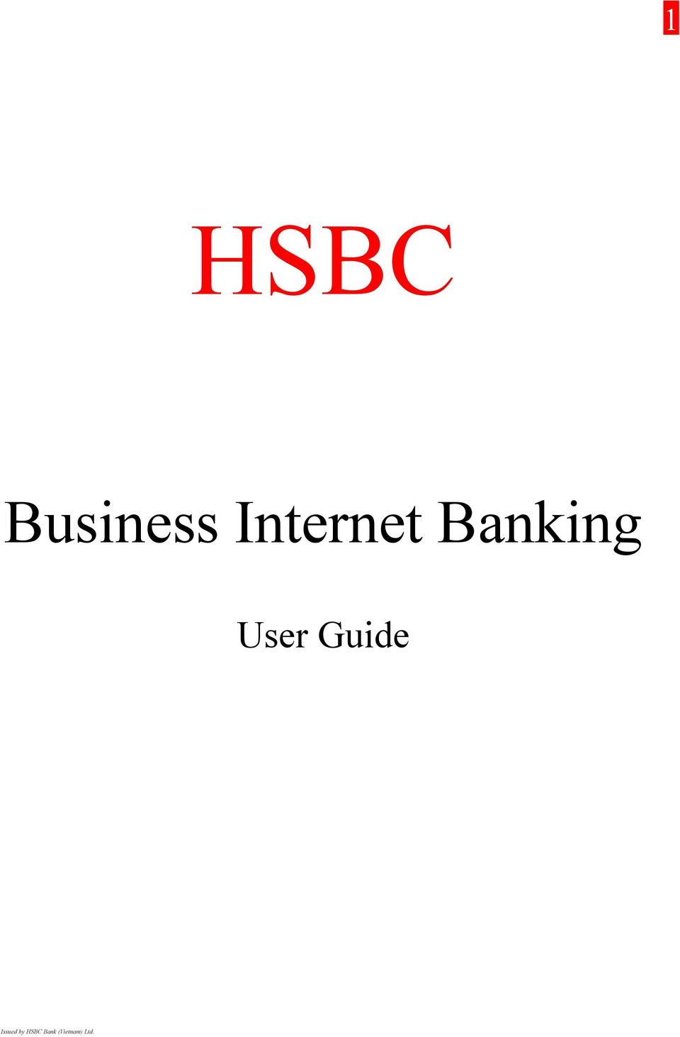 HSBC  Business Internet Banking  User Guide  Issued by HSBC Bank