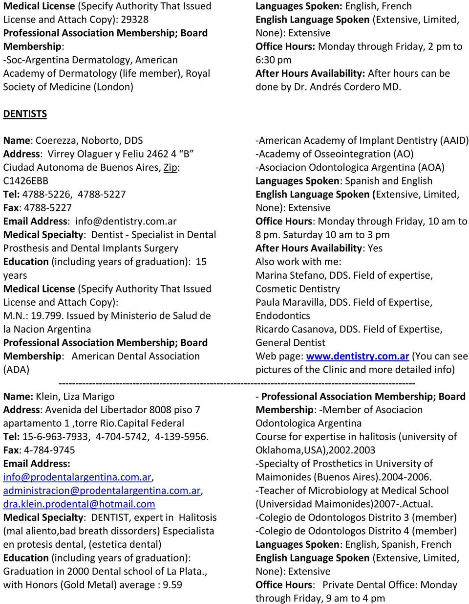 List of Doctors  *When calling from the United States, dial