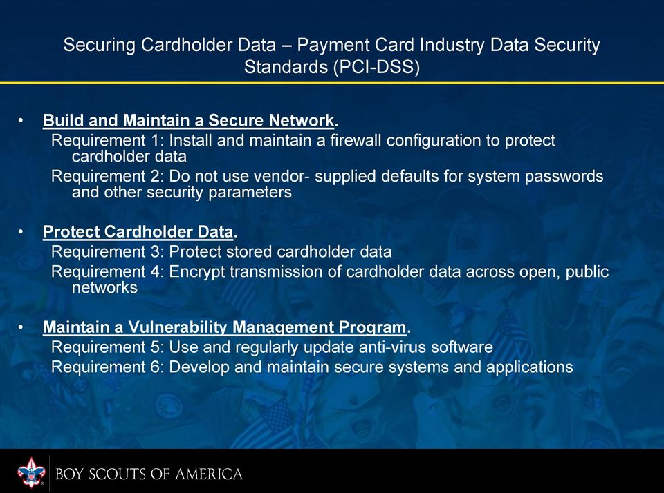 passwords and other security parameters Protect Cardholder Data.