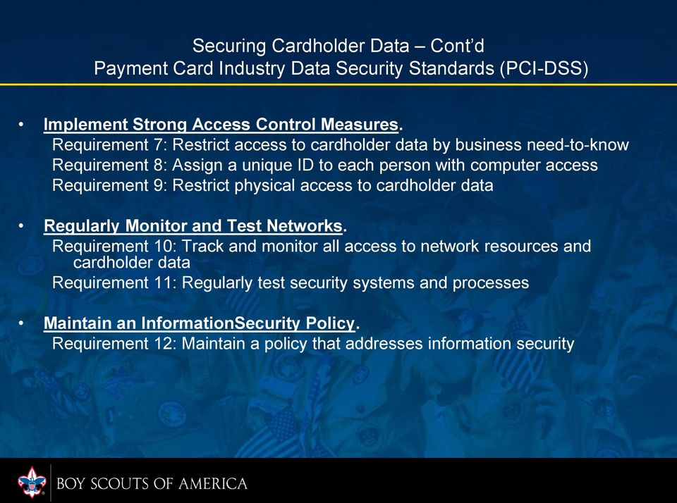 9: Restrict physical access to cardholder data Regularly Monitor and Test Networks.