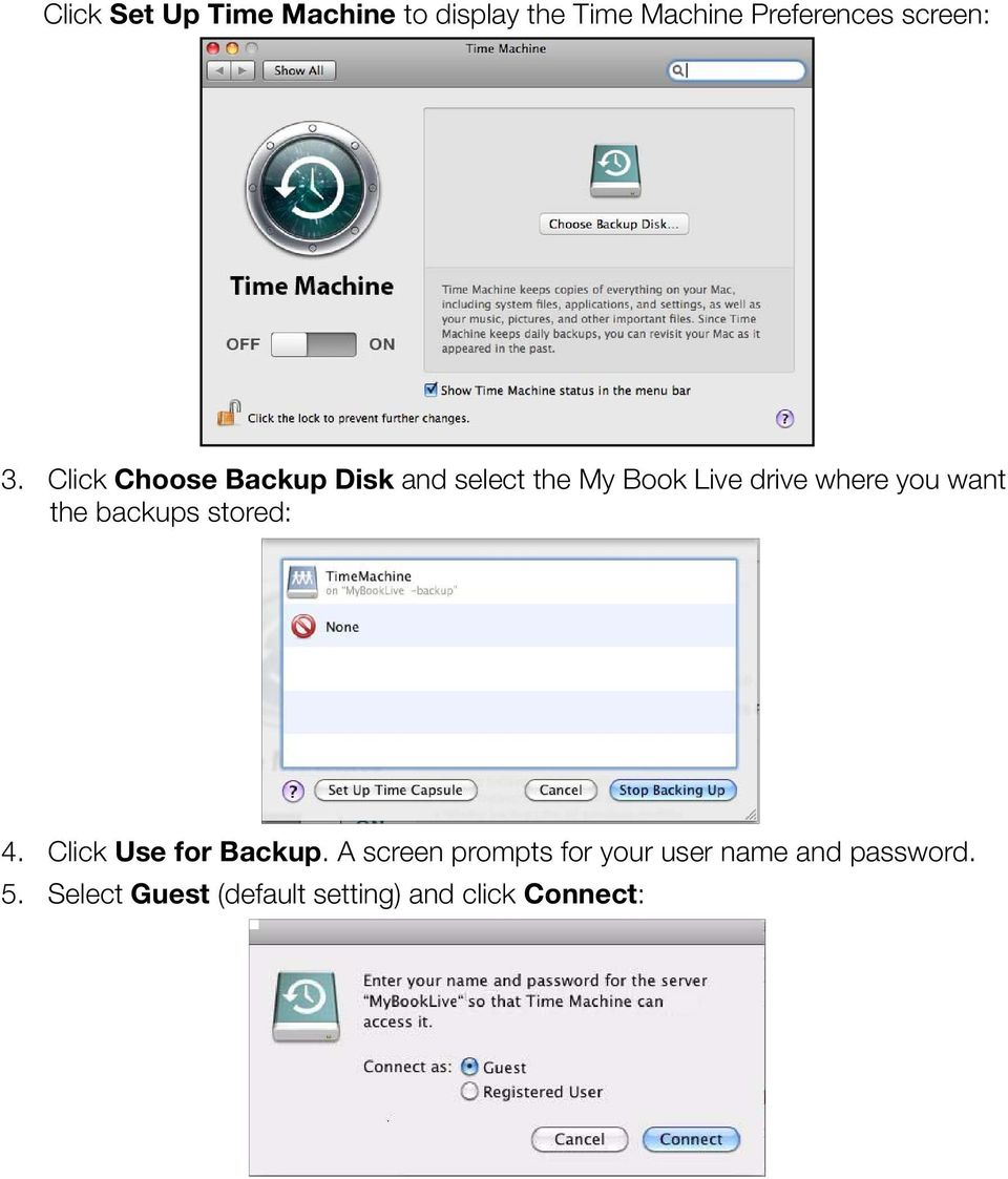 want the backups stored: 4. Click Use for Backup.