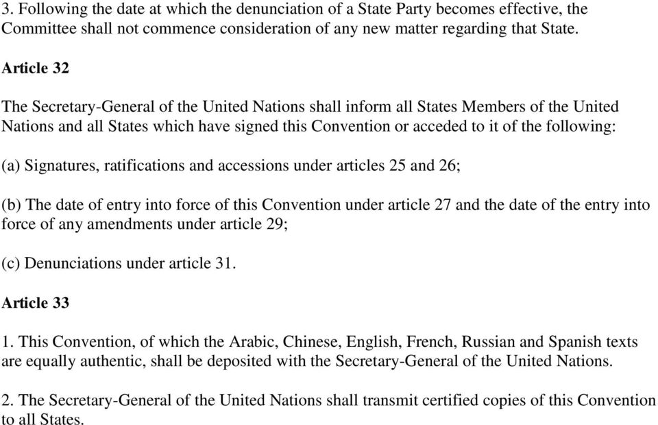 Signatures, ratifications and accessions under articles 25 and 26; (b) The date of entry into force of this Convention under article 27 and the date of the entry into force of any amendments under